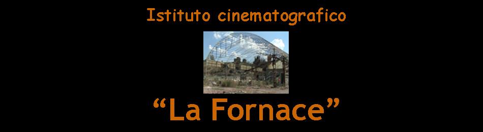 """Istituto cinematografico """"La Fornace"""""""